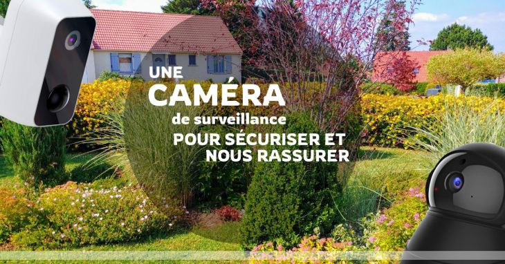 Une caméra de surveillance pour sécuriser et nous rassurer