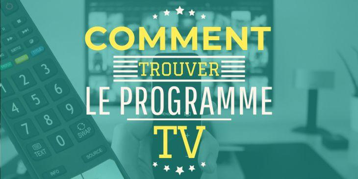 Comment trouver le programme télé de ce soir, de demain ou hier