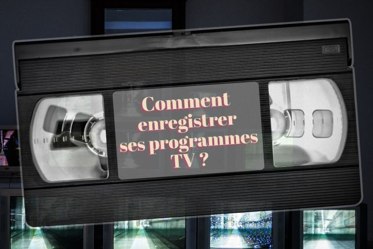 Comment enregistrer un programme TV