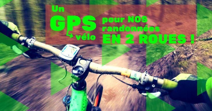 Un GPS vélo pour nos randonnées en 2 roues !