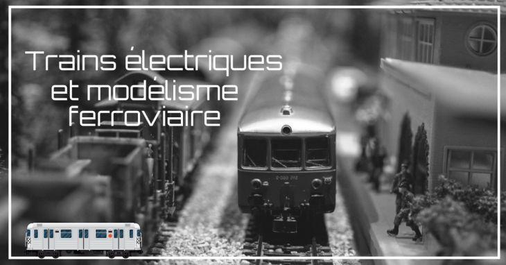 Comment débuter en modélisme de circuit de train et diorama ?